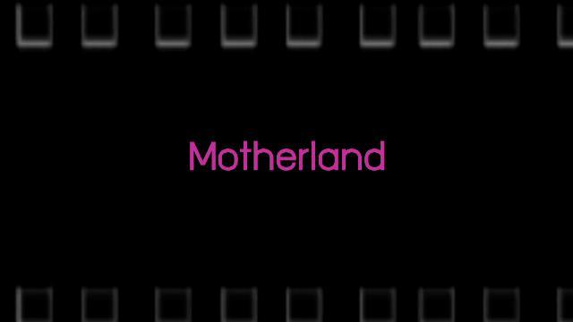 Talk to Films หนังเล่าเรื่อง - Motherland