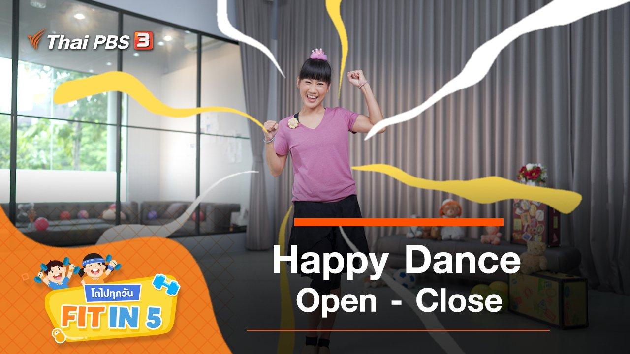 Happy Dance : Open - Close