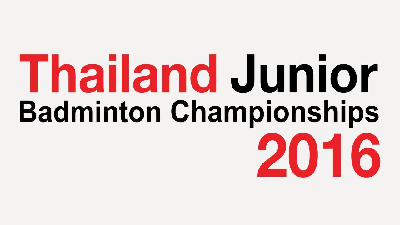 Thailand Junior Badminton Championship 2016