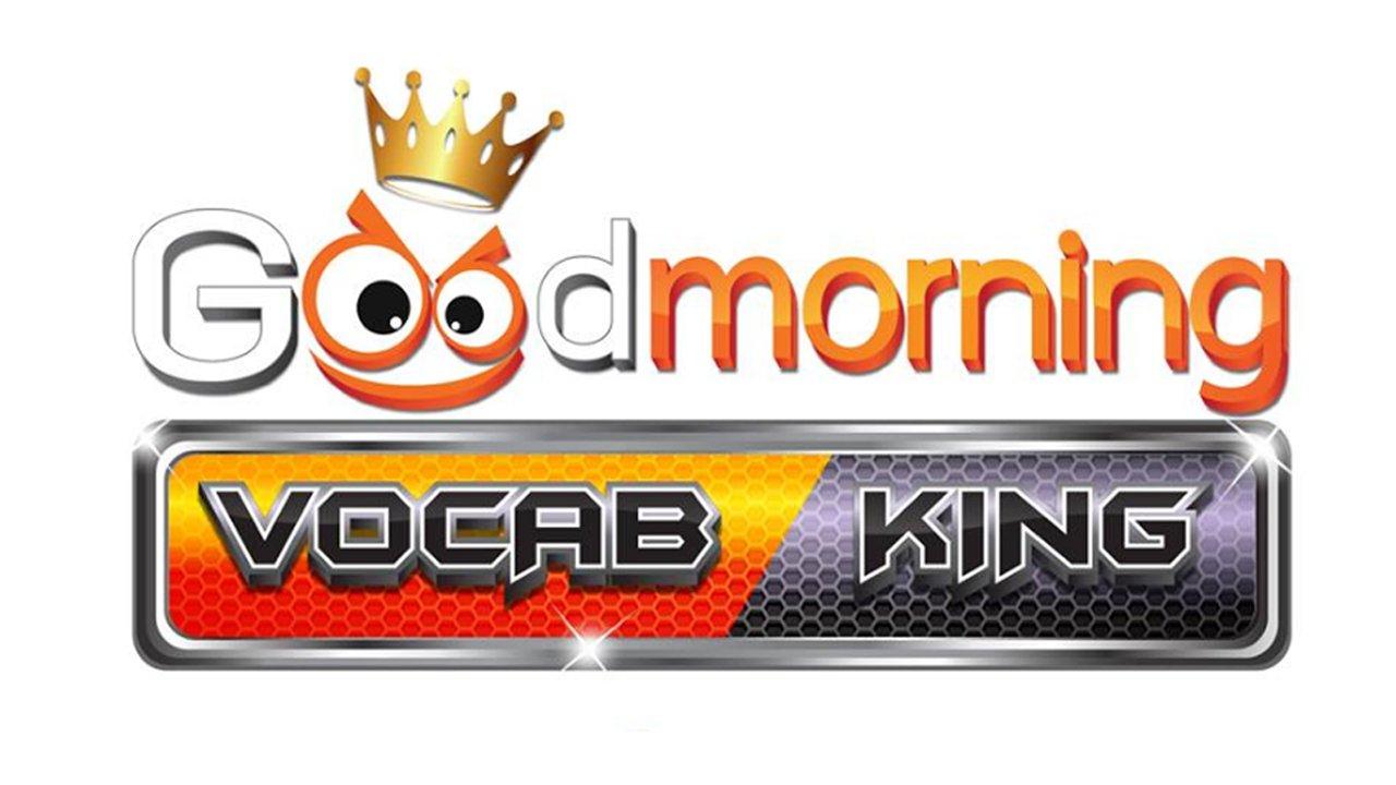 Good morning Vocab King - โรงเรียนอนุบาลสมุทรสาคร