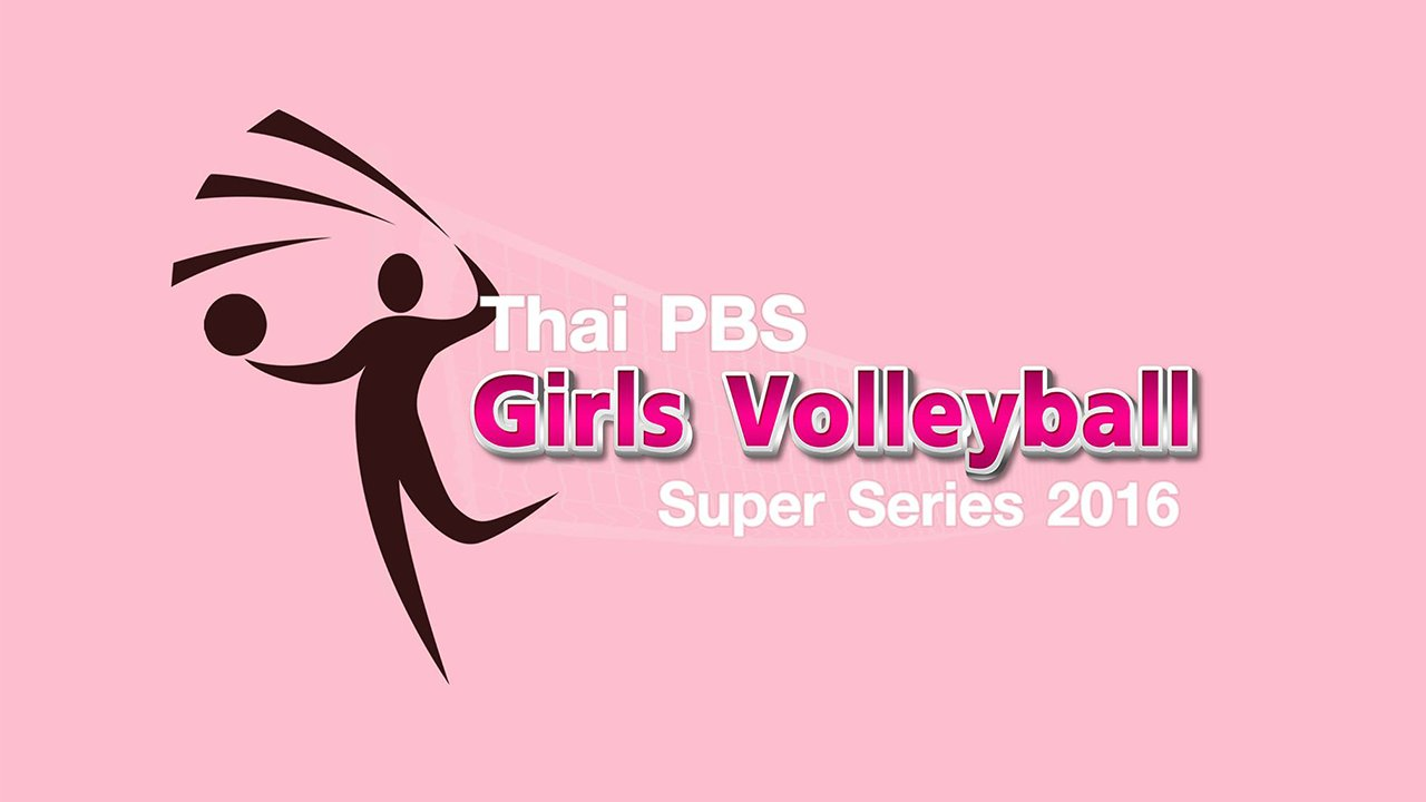 Thai PBS Girls Volleyball Super Series 2016