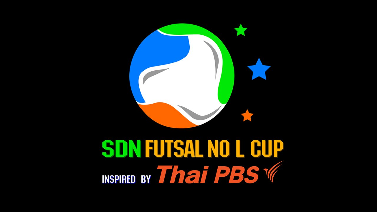SDN FUTSAL No L Cup​ Inspired by Thai PBS