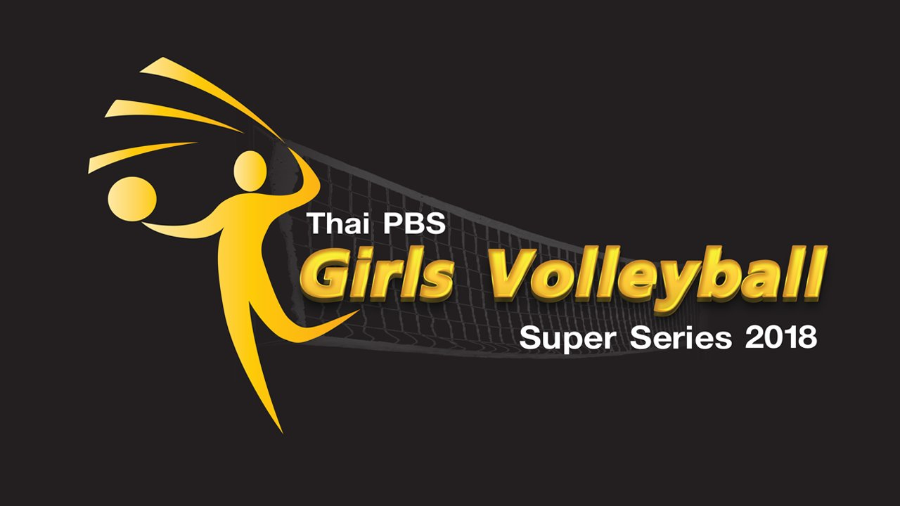Thai PBS Girls Volleyball Super Series 2018